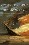 Confederate Reckoning: Power and Politics in the Civil War South - Stephanie McCurry