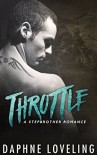 Throttle: A Stepbrother Romance (Standalone Motorcycle Club Romance) - Daphne Loveling