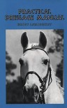 Practical Dressage Manual - Bengt Ljunguist