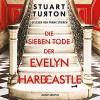 Die sieben Tode der Evelyn Hardcastle - Stuart  Turton