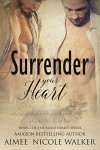 Surrender Your Heart: Book 3 of the Fated Hearts Series - Aimee Nicole Walker