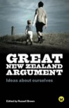 Great New Zealand Argument: Ideas about Ourselves - Russell  Brown