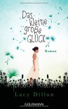 Das kleine große Glück: Roman - Lucy Dillon, Claudia Franz