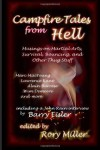 Campfire Tales from Hell: Musings on Martial Arts, Survival,  Bouncing, and General Thug Stuff - Rory Miller
