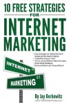 10 Free Strategies for Internet Marketing - Jay Berkowitz