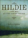 Hildie at the Ghost Shore - Paula Cappa