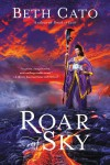 Roar of Sky - Beth Cato