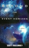 Beyond the Event Horizon - Scott McElhaney