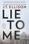 Lie to Me: A Fast-Paced Psychological Thriller - J.T. Ellison