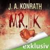 Mr. K - J. A. Konrath