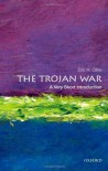 The Trojan War: A Very Short Introduction (Very Short Introductions) by Cline, Eric H. (2013) Paperback - Eric H. Cline