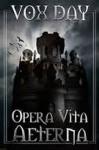 Opera Vita Aeterna - Vox Day
