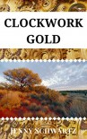 Clockwork Gold - Jenny Schwartz