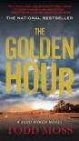 The Golden Hour (A Judd Ryker Novel) - Todd Moss