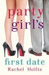 Party Girl's First Date - A Short Story (The Girls) - Rachel Hollis