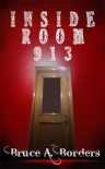 Inside Room 913 - Bruce A. Borders