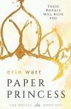Paper Princess: A Novel (The Royals) - Erin Watt