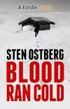 Blood Ran Cold (A Kindle Single) - Sten Ostberg