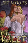 Valet (Rose Family Chronicles Book 1) - Jet Mykles