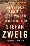 Messages from a Lost World: Europe on the Brink - Stefan Zweig, Will Stone, John Gray