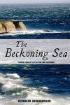 The Beckoning Sea: Stories from My Life at Sea and Elsewhere - Bernhard Abrahamsson