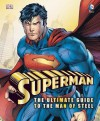 Superman: The Ultimate Guide to the Man of Steel (Dk Superman) - Daniel  Wallace