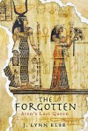 The Forgotten: Aten's Last Queen - J. Lynn Else