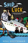Ship Out of Luck - Neal Shusterman