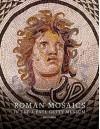 Roman Mosaics in the J. Paul Getty Museum - Alexis Belis, Christine Kondoleon