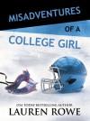 Misadventures of a College Girl - Lauren Rowe