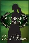 Suzannah's Gold - Carol Preston