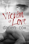 Victim of Love - Darien Cox