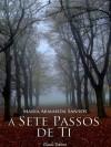 A sete passos de ti - Maria Armanda Santos