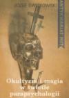 Okultyzm i magia w świetle parapsychologii - Józef Świtkowski