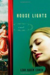 House Lights: A Novel - Leah Hager Cohen