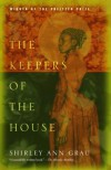 The Keepers of the House - Shirley Ann Grau