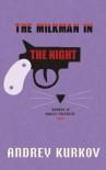 The Milkman in the Night - Andrei Kurkov