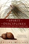The Spirit of the Disciplines : Understanding How God Changes Lives - Dallas Willard