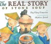 The Real Story of Stone Soup - Ying Chang Compestine, Stéphane Jorisch