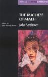 Duchess of Malfi - John Webster, John Russell Brown