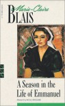 A Season in the Life of Emmanuel (New Canadian Library) - Marie-Claire Blais