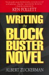 Writing the Blockbuster Novel - Albert Zuckerman