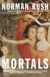 Mortals - Norman Rush
