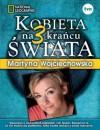 Kobieta na krańcu świata 3 - Martyna Wojciechowska