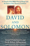 David and Solomon: In Search of the Bible's Sacred Kings and the Roots of the Western Tradition - Israel Finkelstein, Neil Asher Silberman