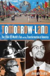 Tomorrow-Land: The 1964-65 World's Fair and the Transformation of America - Joseph Tirella