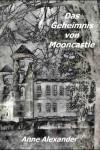 Das Geheimnis von Mooncastle - Anne Alexander