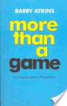More than a Game: The Computer Game as Fictional Form - Barry Atkins