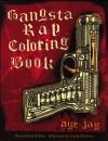 Gangsta Rap Coloring Book - Aye Jay