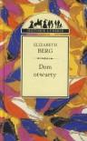 Dom otwarty (Historie Ludzkie) - Elizabeth Berg